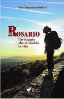 Il Rosario Un Viaggio Che Ti Cambia La Vita - Suor Emmanuel Maillard