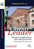 Corso leader. Manuale di evangelizzazione delle cellule parrocchiali con schede e attività - Piergiorgio Perini