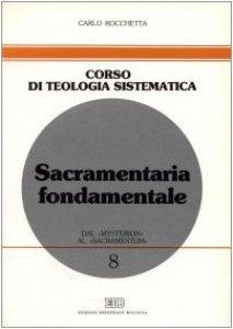 Copertina di 'Sacramentaria fondamentale. Dal «mysterion» al «sacramentum»'