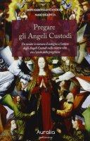 Pregare gli Angeli custodi - Marcello Stanzione, Marco Gionta