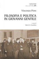 Filosofia e politica in Giovanni Gentile - Pirro Vincenzo