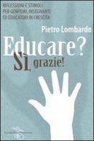 Educare? Sì, grazie! - Pietro Lombardo