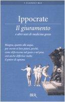 Il giuramento e altri testi di medicina greca - Ippocrate