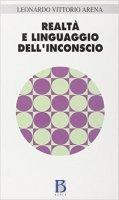 Realtà e linguaggio dell'inconscio - Arena Leonardo