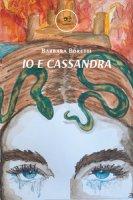 Io e Cassandra - Boretti Barbara