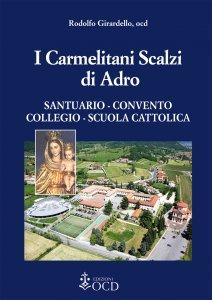 Copertina di 'I Carmelitani Scalzi di Adro. Santuario, convento, collegio, scuola cattolica'
