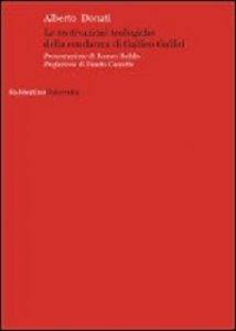 Copertina di 'Motivazioni teologiche della condanna di Galileo Galilei. (Le)'