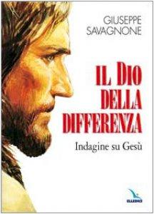 Copertina di 'Il dio della differenza. Indagine su Gesù'