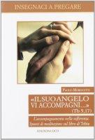 """""""Il suo angelo vi accompagni..."""" (Tb 5,17) - Morocutti Paolo"""
