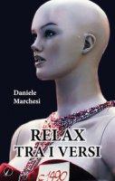 Relax tra i versi - Marchesi Daniele