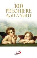 100 preghiere agli angeli - Aa. Vv.