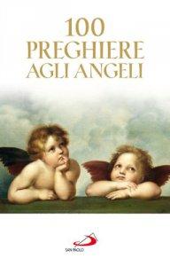 Copertina di '100 preghiere agli angeli'
