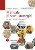 Manuale di studi strategici - Giampiero Giacomello, Gianmarco Badialetti