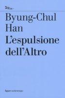 L' espulsione dell'altro - Han Byung-Chul