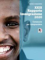 XXIX Rapporto Immigrazione 2020. Conoscere per comprendere