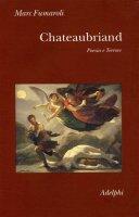 Chateaubriand. Poesia e terrore - Fumaroli Marc