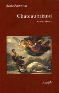 Copertina di 'Chateaubriand. Poesia e terrore'