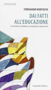Copertina di 'I fatti e l'educazione'