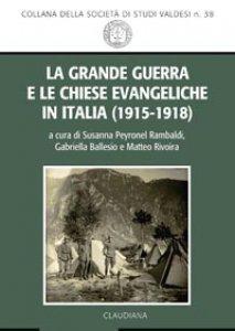 Copertina di 'La Grande guerra e le chiese evangeliche in Italia (1915-1918)'