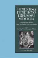 S come scienza, T come tecnica e riflessione sociologica - Giuseppina Pellegrino, Ercole Giap Parini