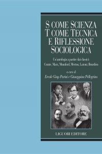 Copertina di 'S come scienza, T come tecnica e riflessione sociologica'