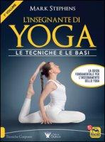L' insegnante di yoga. Le tecniche e le basi - Stephens Mark