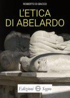 L' etica di Abelardo - Di Bacco Roberto