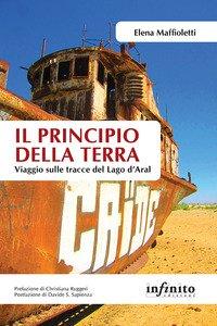 Copertina di 'Il principio della terra. Viaggio sulle tracce del lago d'Aral'