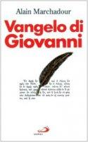 Vangelo di Giovanni. Commento pastorale - Marchadour Alain