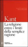 La religione entro i limiti della semplice ragione - Kant Immanuel