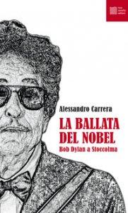 Copertina di 'La ballata del Nobel. Bob Dylan a Stoccolma'