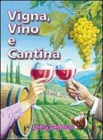 Vigna, Vino e Cantina - Bencivelli Alberto