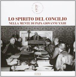 Copertina di 'Lo spirito del Concilio nella mente di papa Giovanni XXIII'