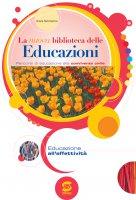 La nuova biblioteca delle Educazioni - Educazione all'affettività - G. Sammartino