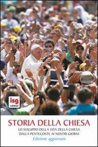 Copertina di 'Storia della Chiesa. Lo sviluppo della vita della Chiesa dalla Pentecoste ai nostri giorni'