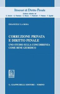 Copertina di 'Corruzione privata e diritto penale'
