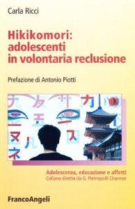 Copertina di 'Hikikomori: adolescenti in volontaria reclusione'