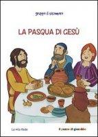 La Pasqua di Gesù - Vecchini Silvia