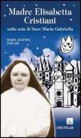 Madre Elisabetta Cristiani - Tescari Maria A.