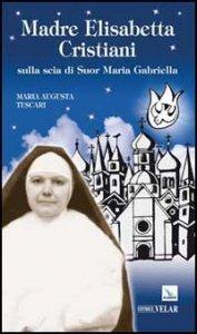 Copertina di 'Madre Elisabetta Cristiani'