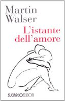 L'istante dell'amore - Walser Martin