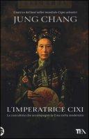 L' imperatrice Cixi - Chang Jung