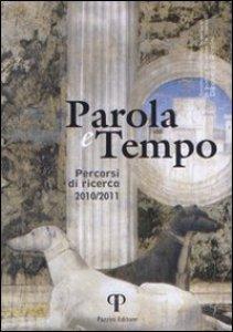 Copertina di 'Parola e tempo. Percorsi di ricerca (2010-2011)'