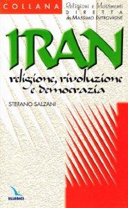 Copertina di 'Iran: religione, rivoluzione e democrazia'