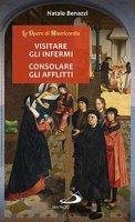 Visitare gli infermi - Consolare gli afflitti - Natale Benazzi
