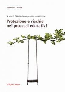 Copertina di 'Protezione e rischio nei processi educativi'