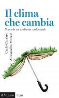 Il clima che cambia - Carlo Carraro, Alessandra Mazzai
