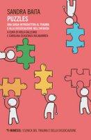 Puzzles. Una guida introduttiva al trauma e alla dissociazione nell'infanzia - Baita Sandra
