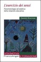 L' esercizio dei sensi. Fenomenologia ed estetica della relazione educativa - Bruzzone Daniele