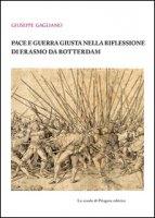 Pace e guerra giusta nella riflessione di Erasmo da Rotterdam - Gagliano Giuseppe